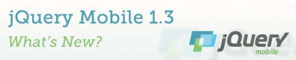 jQuery Mobile 1.3: What's New?
